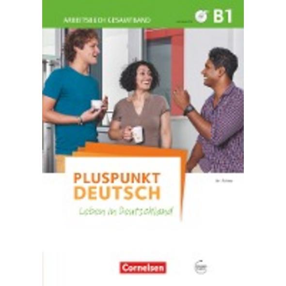 Pluspunkt Deutsch B1: Gesamtband - Arbeitsbuch mit