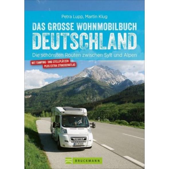 Das große Wohnmobilbuch Deutschland