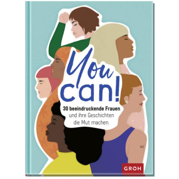 You can! 30 beeindruckende Frauen und ihre Geschic