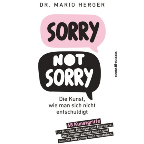 Sorry not sorry: Die Kunst wie man sich nicht ents