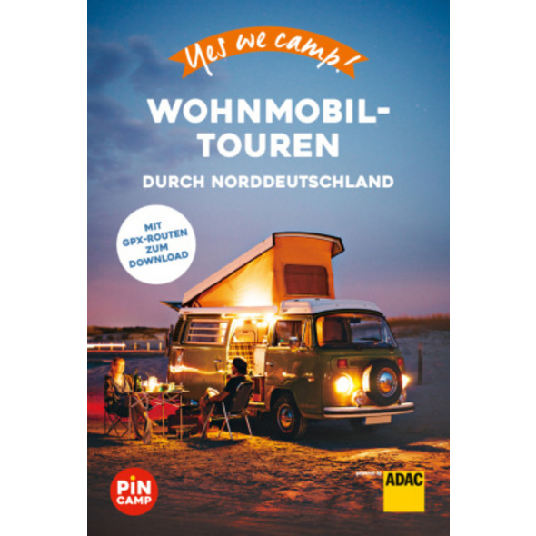 Yes we camp! Wohnmobil-Touren durch Norddeutschlan