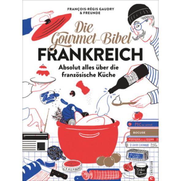 Die Gourmet-Bibel Frankreich